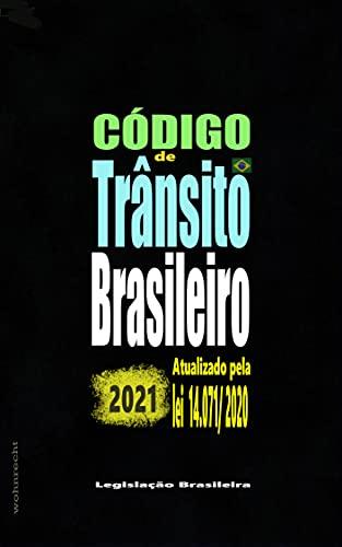 Código de Trânsito Brasileiro 2021: Com alterações da lei 14.071/2020