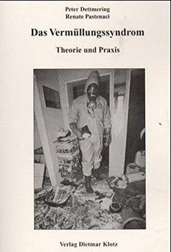 Das Vermüllungssyndrom: Theorie und Praxis