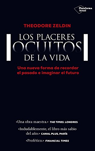 Los Placeres Ocultos De La Vida Spanish Edition Ebook Zeldin Theodore Kindle Store