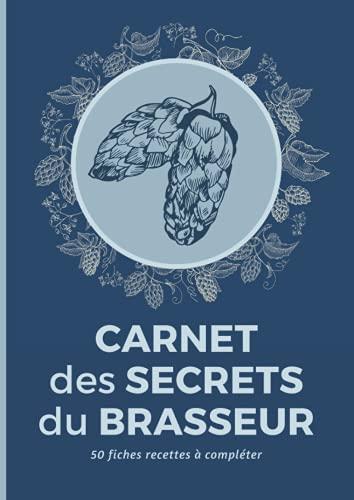 Carnet des Secrets du Brasseur: 50 fiches recettes à compléter