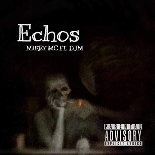 Echos (feat. DJM) [Explicit]