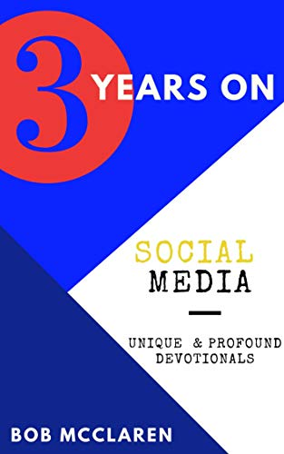 3 Years on Social Media: Unique & Profound Devotionals (English Edition)