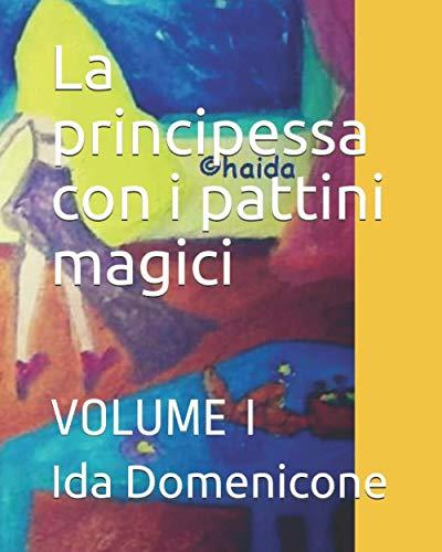La principessa con i pattini magici: VOLUME I (Haida Art)