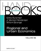 Handbook of Regional and Urban Economics (Volume 5B)