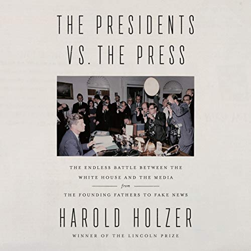 The Presidents vs. the Press  By  cover art