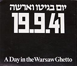 A Day in the Warsaw Ghetto: A Birthday Trip in Hell 19.9.41