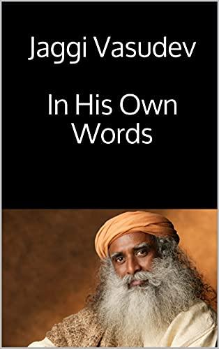 Jaggi Vasudev In His Own Words (English Edition)