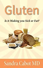 Gluten: Is It Making You Sick or Overweight?