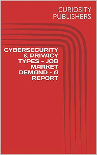 CYBERSECURITY & PRIVACY TYPES - JOB MARKET DEMAND – A REPORT (English Edition)