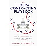 The Federal Contracting Playbook: How to Win Business Using the Inside Track Framework for Innovators (English Edition)