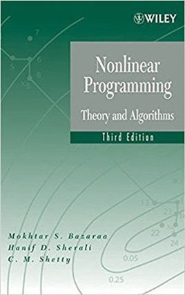 Compare Textbook Prices for Nonlinear Programming : Theory And Algorithms 3Edition 3rd Edition ISBN 9788126567881 by Mokhtar S. Bazaraa , HANIF D. SHERALI & C. M. SHETTY