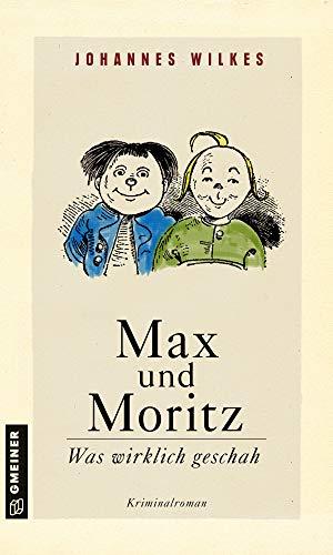 Buchseite und Rezensionen zu 'Max und Moritz - Was wirklich geschah' von Johannes Wilkes