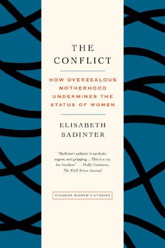 Image of The Conflict: How Overzealous Motherhood Undermines the Status of Women