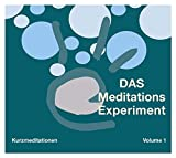 Das Meditations-Experiment Volume 1: Kurzmeditationen - Charlotte Gerhardt