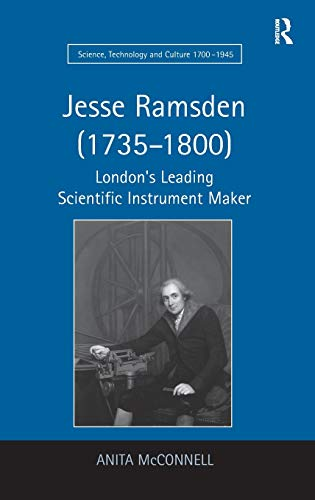 Jesse Ramsden (1735-1800) (Science, Technology and Culture, 1700–1945)