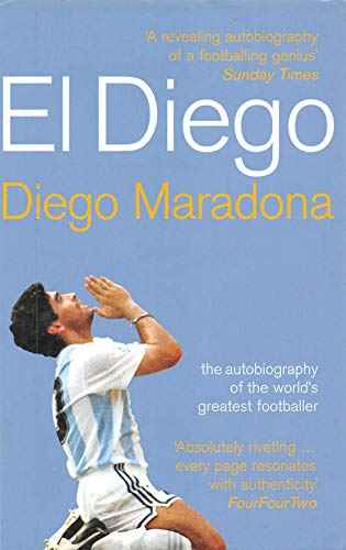 El Diego: The Autobiography of the World's Greatest Footballer (English Edition)