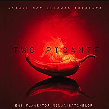 Two Picante (feat. EMB FLAME & TOP NINJA)