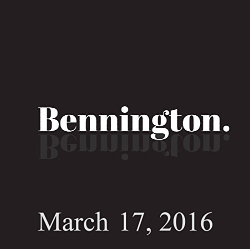 Bennington, March 17, 2016 audiobook cover art