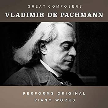Vladimir De Pachmann Performs Original Piano Works