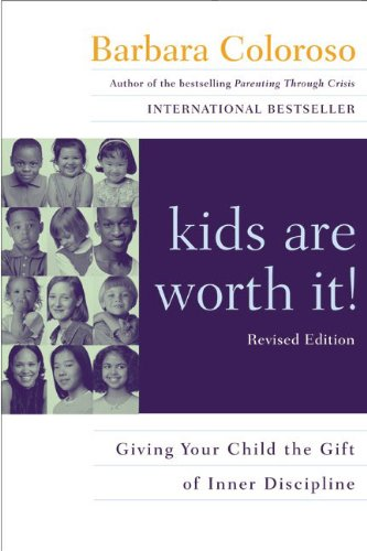 Kids Are Worth It! : Giving Your Child The Gift Of Inner Discipline