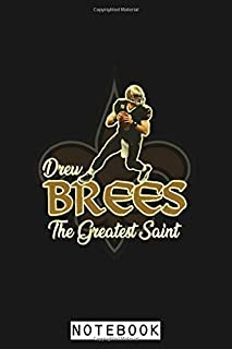 Drew Brees The Greatest Saint Notebook: Lined College Ruled Paper, 6x9 120 Pages, Matte Finish Cover, Planner, Journal, Diary