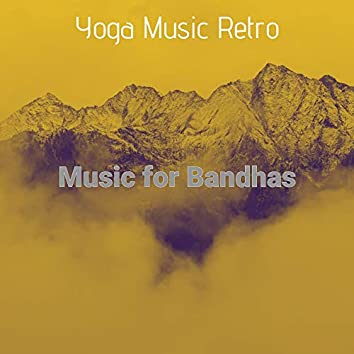 Music for Bandhas