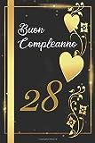 BUON COMPLEANNO 28: Libro per gli ospiti |120 Pagine | Regalo per il compleanno | Taccuino
