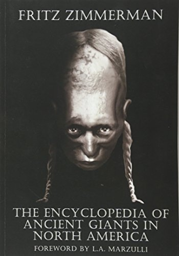 Compare Textbook Prices for The Encyclopedia of Ancient Giants in North America  ISBN 9781516851980 by Fritz Zimmerman,L.A. Marzulli