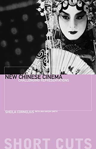 New Chinese Cinema ? Challenging Representation (Short Cuts)