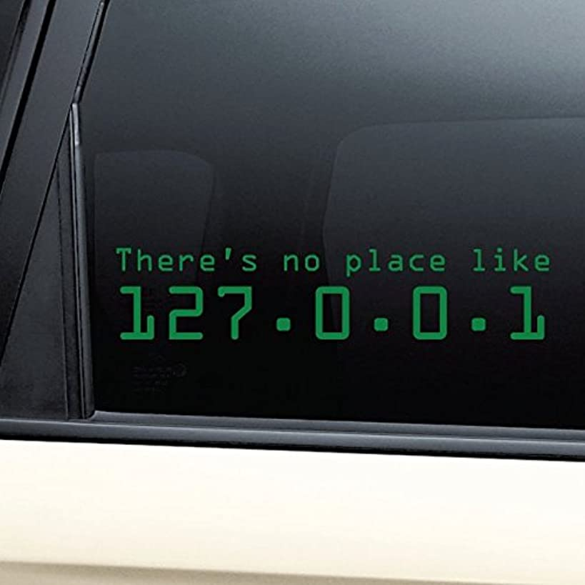 There's No Place Like 127.0.0.1 (Home) Vinyl Decal Laptop Car Truck Bumper Window Sticker - Green