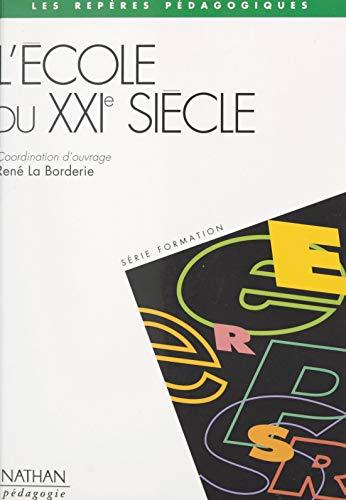L'école du XXIe siècle (French Edition)