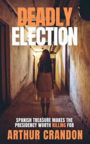 Deadly Election by Arthur Crandon ebook deal