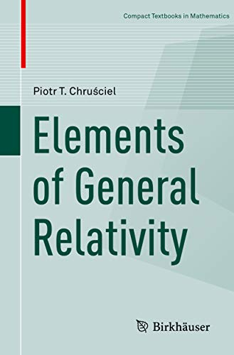 Elements of General Relativity (Compact Textbooks in Mathematics) (English Edition)
