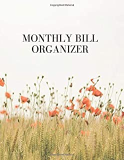 Monthly Bill Organizer: Flowers Monthly Bill Budget Organizer Planner | To Help You Organize Weekly and Daily Expenses | Payments Checklist Village ... Planning Journal Notebook | 8.5 x 11