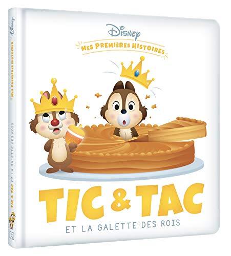 DISNEY - Mes premières histoires - Tic et Tac et la galette des rois