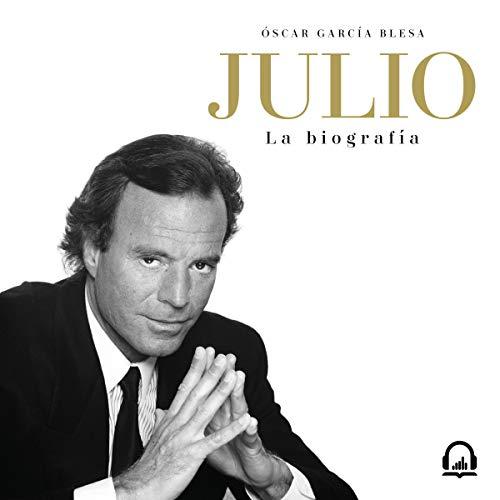 Julio: La biografía [Julio: The Biography] audiobook cover art