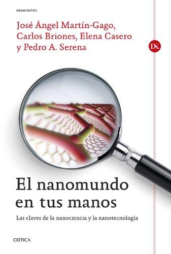 El nanomundo en tus manos: Las claves de la Nanociencia y la Nanotecnología (Drakontos)