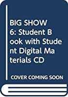 BIG SHOW 6: Student Book with Student Digital Materials CD