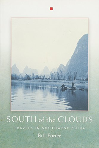 South of the Clouds: Travels in Southwest China [Idioma Inglés]