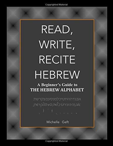 Read, Write, Recite Hebrew: A Beginner's Guide to the Hebrew Alphabet