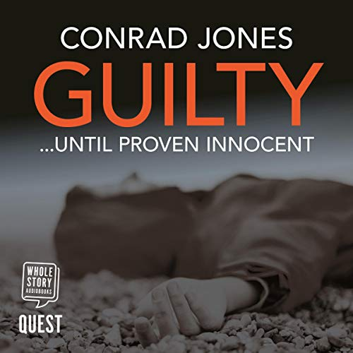 Guilty...Until Proven Innocent audiobook cover art