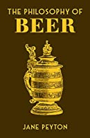 The Philosophy of Beer (British Library Philosophy of)