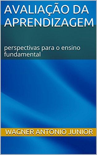 Avaliação da aprendizagem: perspectivas para o ensino fundamental
