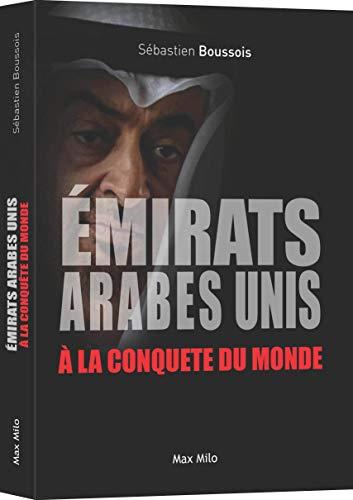 Les Emirats Arabes Unis à la conquête du monde