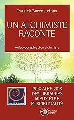 Un alchimiste raconte - Autobiographie d'un alchimiste de Patrick Burensteinas