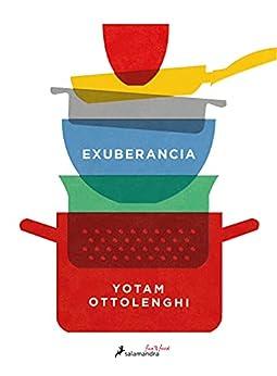 Exuberancia: La vibrante cocina vegetariana (Spanish Edition) by [Yotam Ottolenghi]