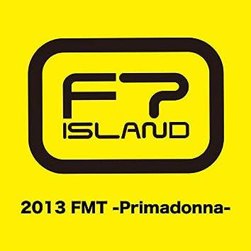 Live-2013 FMT -Primadonna-