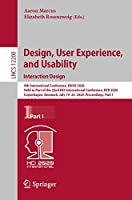 Design, User Experience, and Usability. Interaction Design: 9th International Conference, DUXU 2020, Held as Part of the 22nd HCI International Conference, HCII 2020, Copenhagen, Denmark, July 19–24, 2020, Proceedings, Part I (Lecture Notes in Computer Science, 12200)