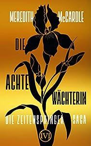 Die achte Wächterin (Die Zeitenspringer-Saga 1) (German Edition)