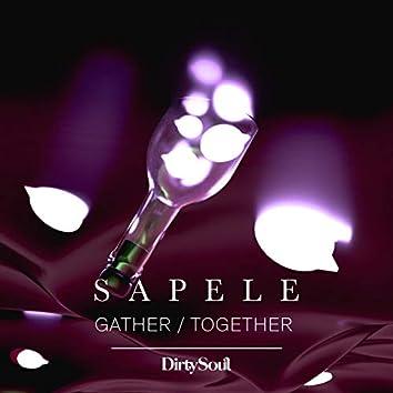 Gather / Together